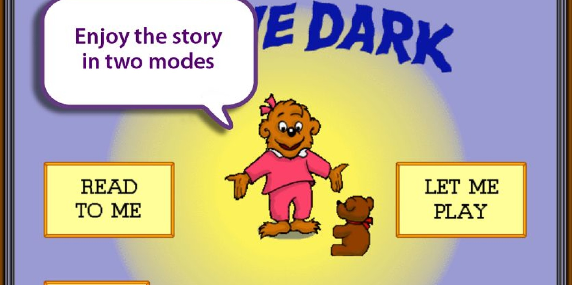 Berenstain Bears in the Dark – Learn to Deal with the Dark